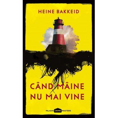 Când mâine nu mai vine - Heine Bakkeid