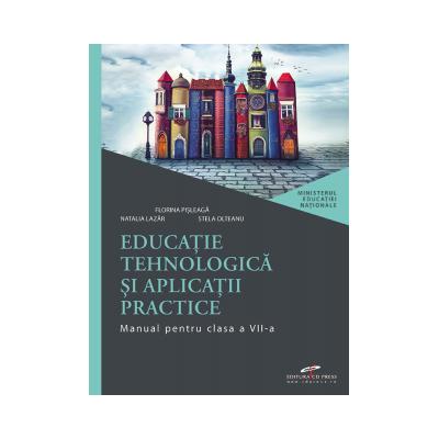 Educatie tehnologica si aplicatii practice. Manual pentru clasa a VII-a