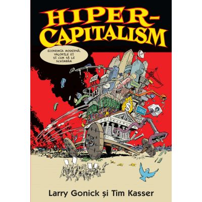 HIPER-CAPITALISM - Larry Gonick, Tim Kasser