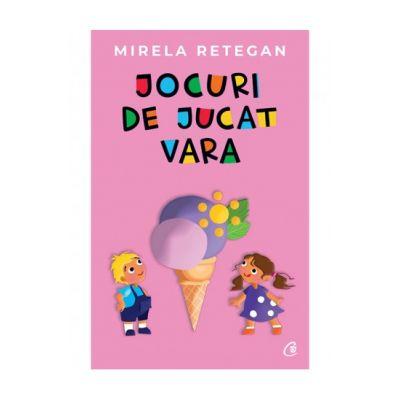 Jocuri de jucat vara - Mirela Retegan