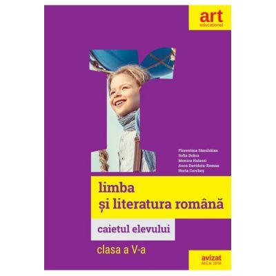 LIMBA ȘI LITERATURA ROMÂNĂ. Caietul elevului. Clasa a V-a.