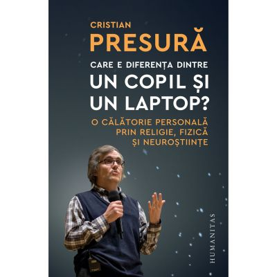 Care e diferența dintre un copil și un laptop? O călătorie personală prin religie, fizică și neuroștiințe