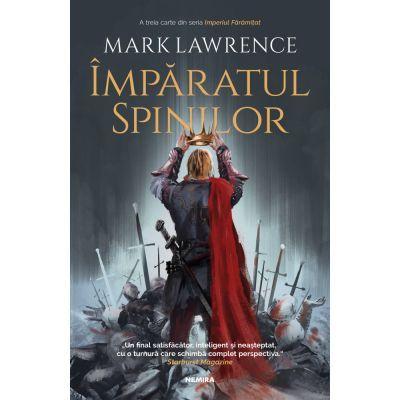Imparatul spinilor (Seria Imperiul faramitat, partea a III-a) - Mark Lawrence