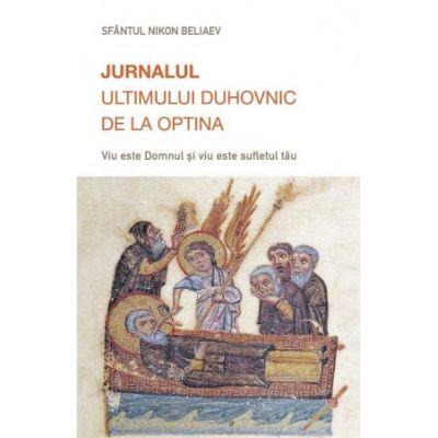Jurnalul ultimului duhovnic de la Optina. Viu este Domnul si viu este sufletul tau