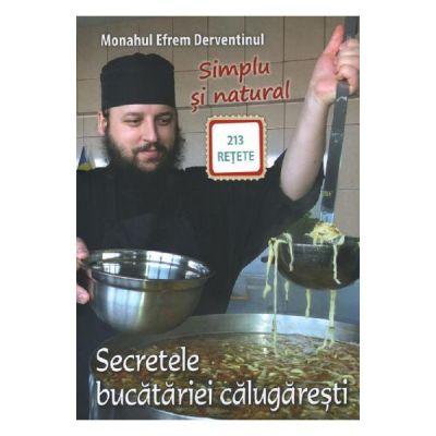 Secretele bucatariei calugaresti - Efrem Derventinul