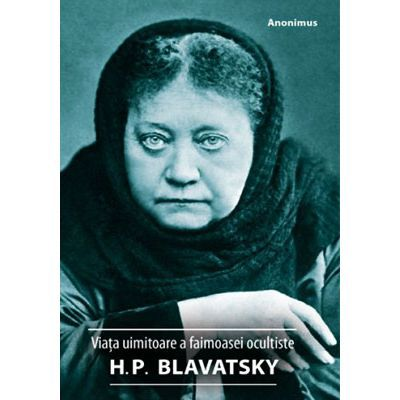 Viața uimitoare a faimoasei ocultiste H. P. Blavatsky