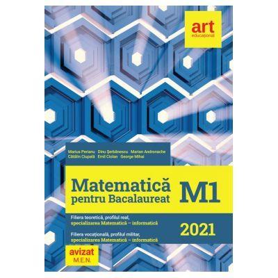 Bacalaureat Matematica M1. 2021 Mate-Info - Marius Perianu, Marian Andronache, Dinu Serbanescu, Catalin Ciupala, Emil Ciolan, George Mihai