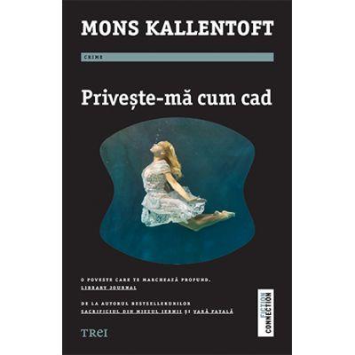 Privește-mă cum cad - Mons Kallentoft