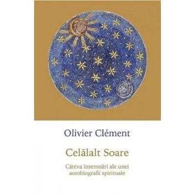 Celalalt soare - Olivier Clement