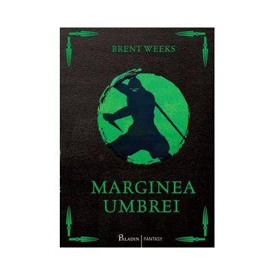 Marginea umbrei - Brent Weeks
