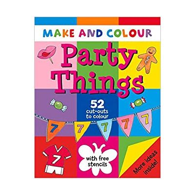 Make and Colour Party Things (Make & Colour) Paperback
