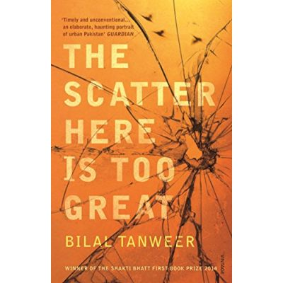 The Scatter Here is Too Great - Tanweer, Bilal