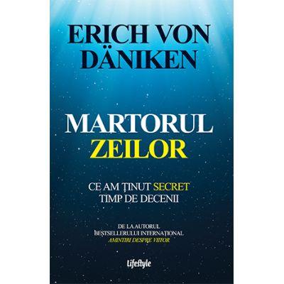 Martorul zeilor - Erich von Däniken
