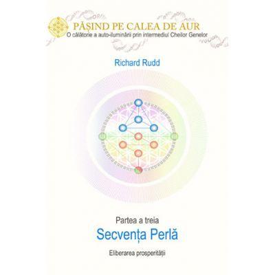 Cheia genelor. Calea de aur, secvenţa Perlă, eliberarea prosperităţii - Richard Rudd