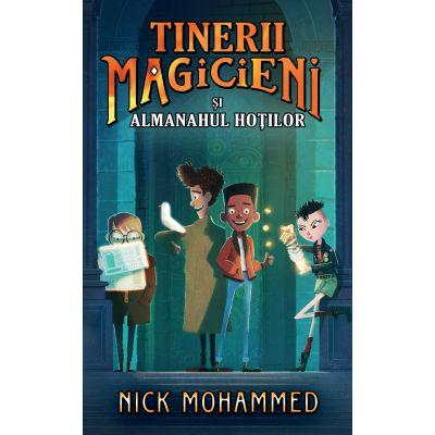 TINERII MAGICIENI SI ALMANAHUL HOTILOR - Nick Mohammed