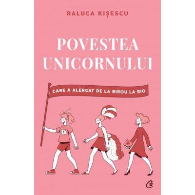 Povestea unicornului care a alergat de la birou la Rio