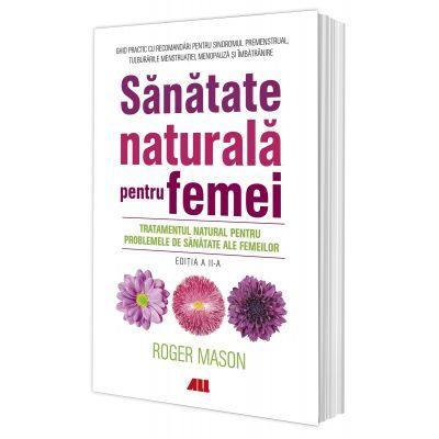 Sanatate naturala pentru femei - Roger Mason