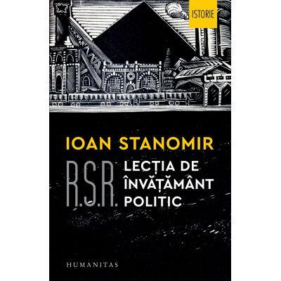 R.S.R. Lecția de învățământ politic - Ioan Stanomir