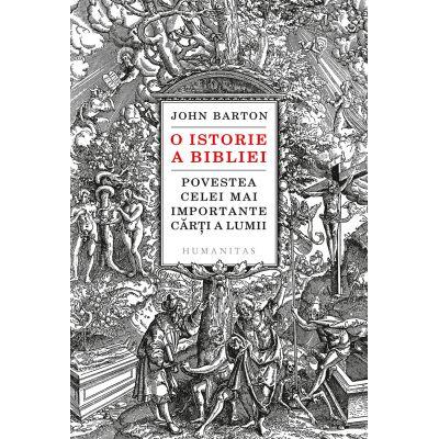 O istorie a Bibliei Povestea celei mai importante cărți a lumii