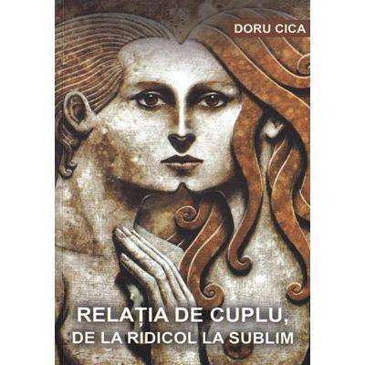 Relatia de cuplu, de la ridicol la sublim - Doru Cica