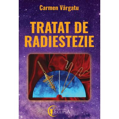 Tratat de radiestezie - Carmen Vărgatu