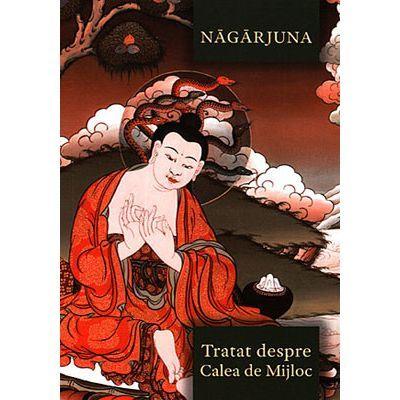 Tratat despre Calea de Mijloc - Nagarjuna