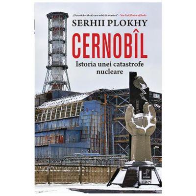 Cernobil. Istoria unei catastrofe nucleare - Serhii Plokhy