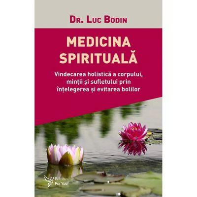 Medicina spirituală - Luc Bodin