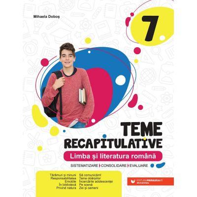 Teme recapitulative. Limba și literatura română. Clasa a VII-a