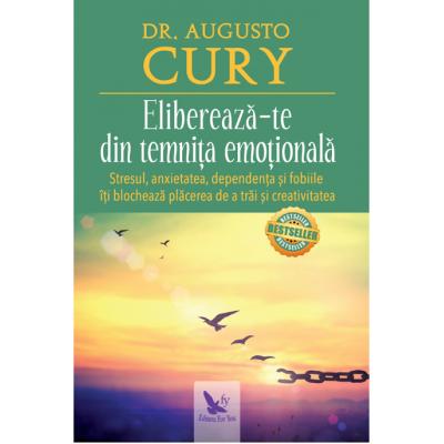 Elibereaza-te din temnita emotionala - Augusto Cury