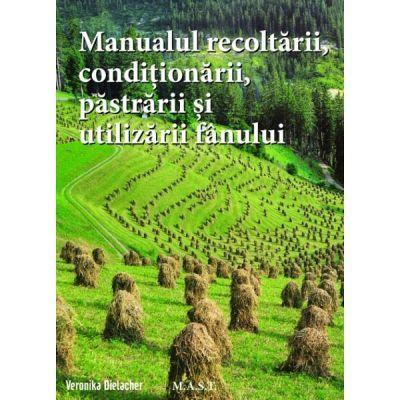 Manualul recoltarii, pastrarii, conditionarii si utilizarii fanului