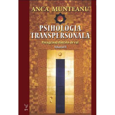 Psihologia transpersonală (vol. 2) - Anca Munteanu