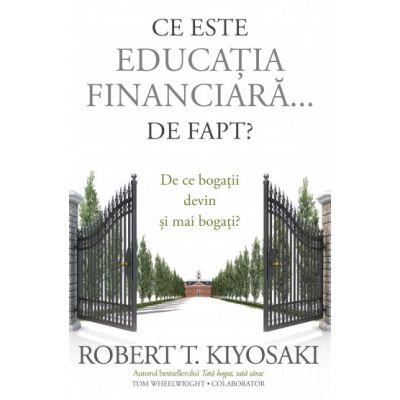 Ce este educația financiară... de fapt? De ce bogații devin și mai bogați