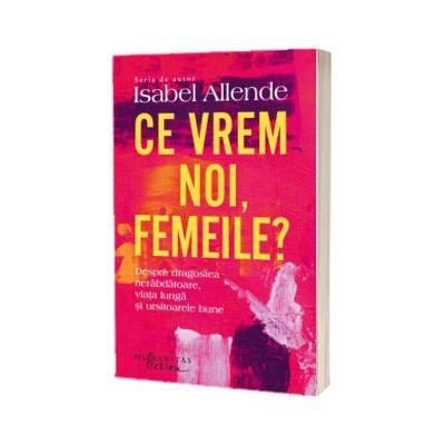 Ce vrem noi, femeile? - Isabel Allende