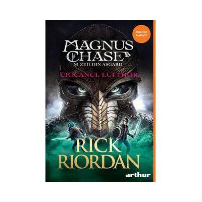 Magnus Chase și zeii din Asgard #2. Ciocanul lui Thor