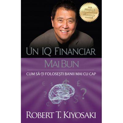 Un IQ financiar mai bun Cum să-ți folosești banii mai cu cap