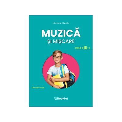 Muzica si miscare. Manual pentru clasa a III-a - Gheorghe Roset