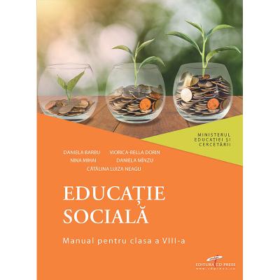 Educatie sociala. Manual pentru clasa a VIII-a - Daniela Barbu, Viorica-Bella Dorin