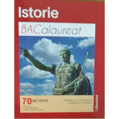 Istorie. Bacalaureat. 70 de teste - Adrian Ilie Aichimoaie, Loredana Ciobanu