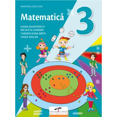 Matematica. Manual pentru clasa a III-a - Iliana Dumitrescu, Nicoleta Ciobanu, Alina Carmen Birta, Vasile Molan