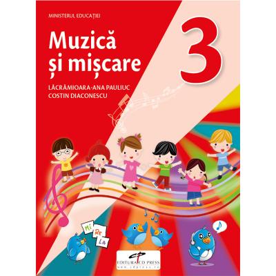 Muzica si miscare. Manual pentru clasa a III-a - Lacramioara-Ana Pauliuc, Costin Diaconescu