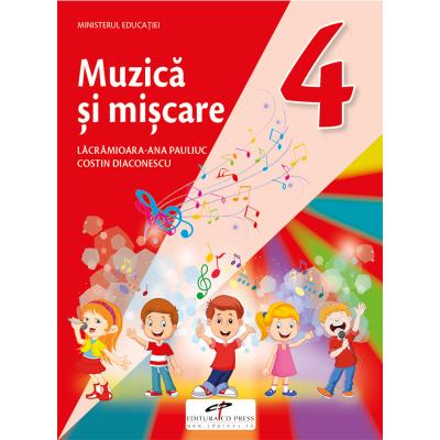 Muzica si miscare. Manual pentru clasa a IV-a - Lacramioara-Ana Pauliuc, Costin Diaconescu