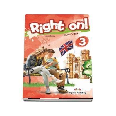 Right on! 3 Students book. Manual de limba engleza, Pre-Intermediate (B1) - Jenny Dooley